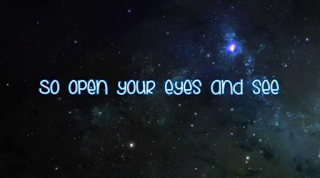 So open your eyes and see.
