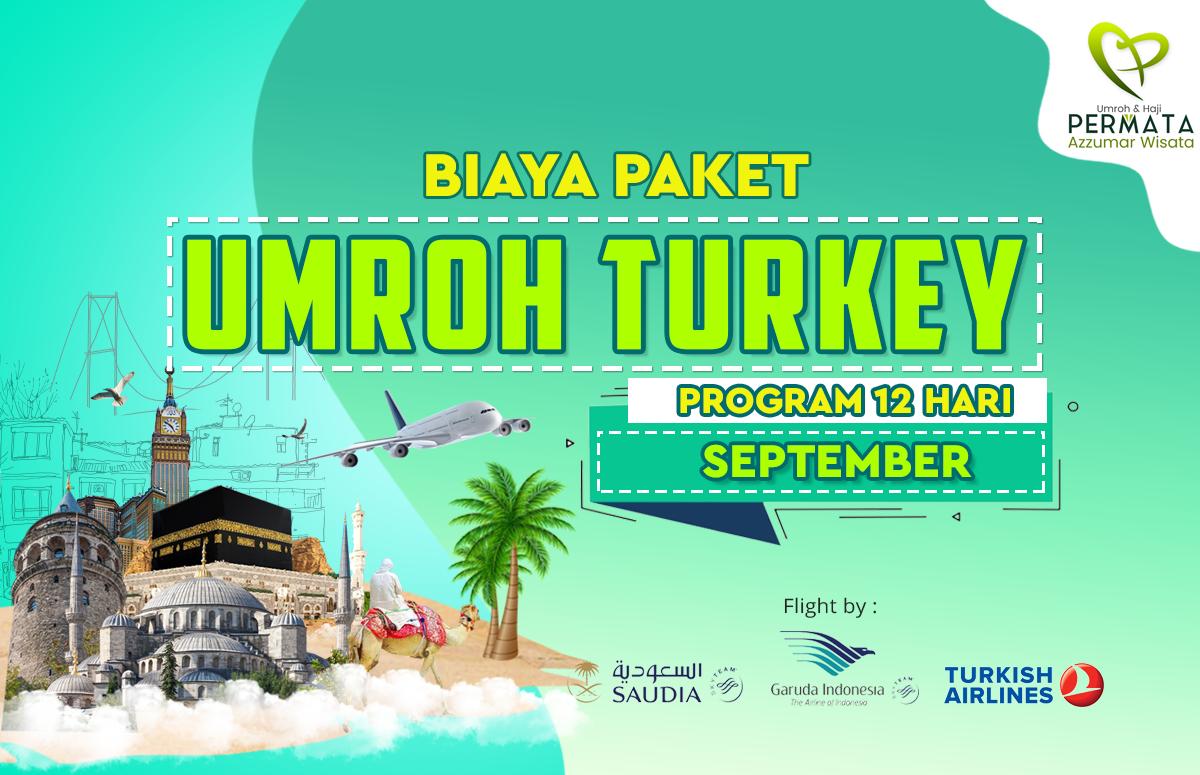Promo Paket Umroh plus turki Biaya Murah Jadwal Bulan September