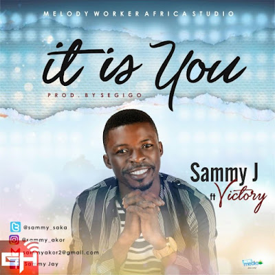 Music: Sammy J Ft. Victory – It Is You