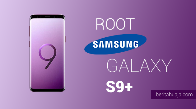 How To Root Samsung Galaxy S9 Plus SM-G965 And Install TWRP Recovery