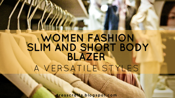Women Fashion Slim and Short Body Blazer - A Versatile Styles