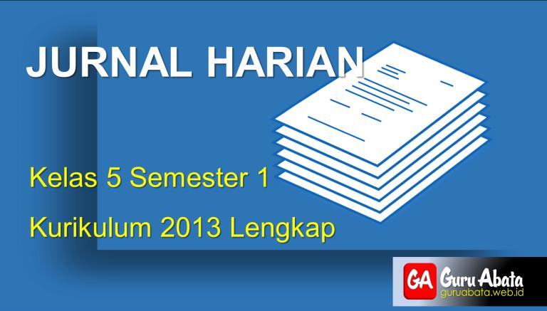 Download Jurnal Harian Kelas 5 Semester 1 Kurikulum 2013 Lengkap
