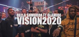 Video Bella Shmurda ft Olamide - Vision2020 Mp4 Download