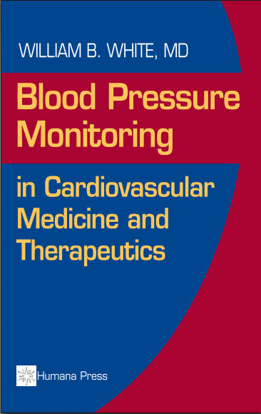 Blood Pressure Monitoring in Cardiovascular Medicine and Therapeutics (Contemporary Cardiology) 1st Edition