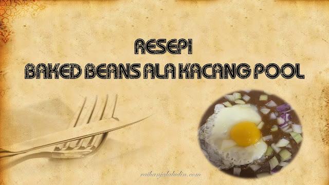 Resepi Baked Beans ala Kacang Pool
