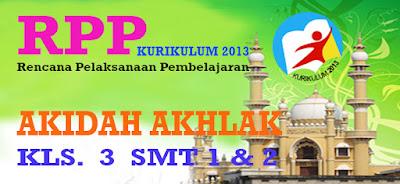 RPP KURIKULUM 2013 AKIDAH AKHLAK KELAS 3 SEMESTER 1 DAN 2