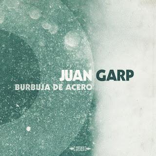 Juan Garp Burbuja de Acero