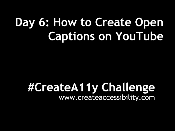 Day 6: Open Captioning on YouTube