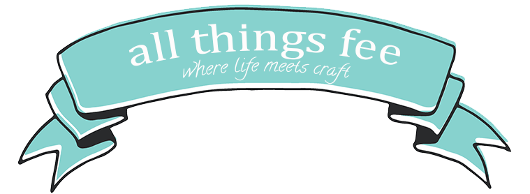 all things fee. where life meets craft