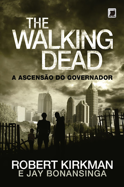 A ascensão do Governador - The Walking Dead - Robert Kirkman