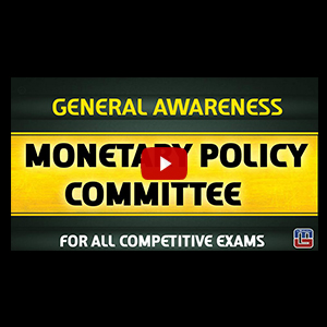 Monetary Policy Committee | General Awareness | All Competitive Exams