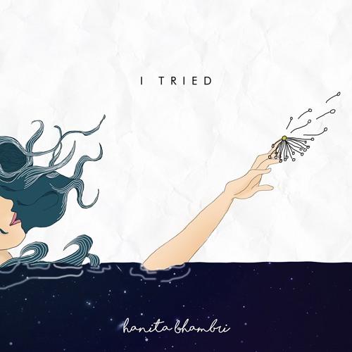 Hanita Unveils New Single 'I Tried'