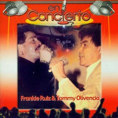 FRANKIE RUIZ & TOMMY OLIVENCIA EN CONCIERTO CD 1 (2000)