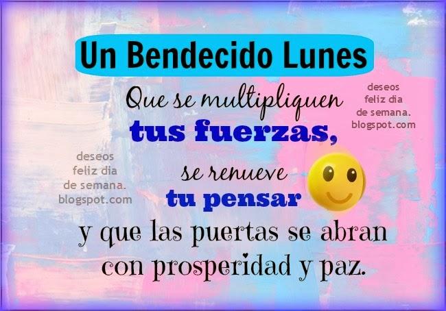 Feliz Lunes, imágenes con frases cristianas de buenos deseos para ti y para mí, tarjetas para amigos del facebook del lunes por Mery Bracho.