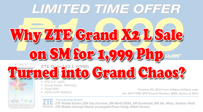 Why ZTE Grand X2 L Sale on SM for 1,999 Php Turned into Grand Chaos?