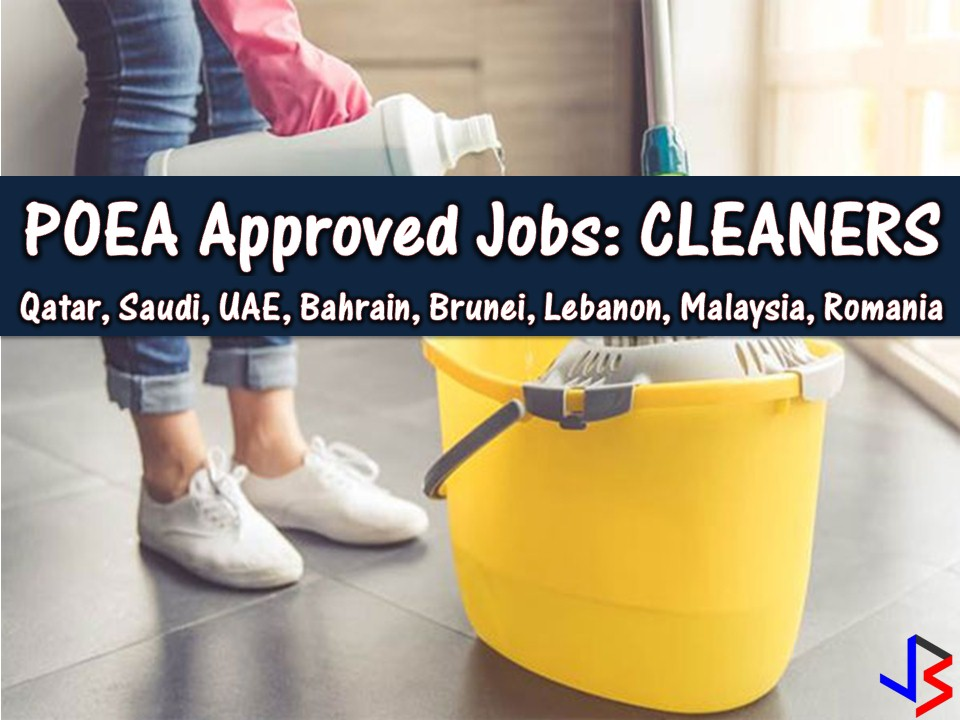 Eight countries are now hiring Filipino workers for cleaning jobs! Qatar, Saudi Arabia, United Arab Emirates, Bahrain, Lebanon, Malaysia, Brunei, and Romania are looking for male and female cleaners. Below is the cleaners job vacancy from the database or employment site of Philippine Overseas Employment Administration (POEA)