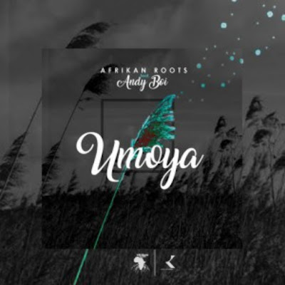 Afrikan Roots - uMoya (feat. Andy Boi) 2018