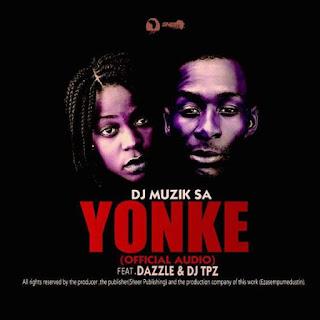 DJ Muzik SA Feat. Dj TPZ & Dazzle – Yonke