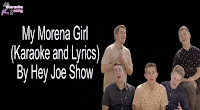 My Morena Girl By Hey Joe Show free download karaoke, mp3, minus one, and lyrics
