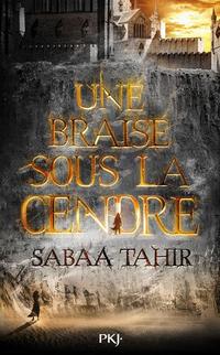 Une braise sous la cendre de Sabaa Tahir