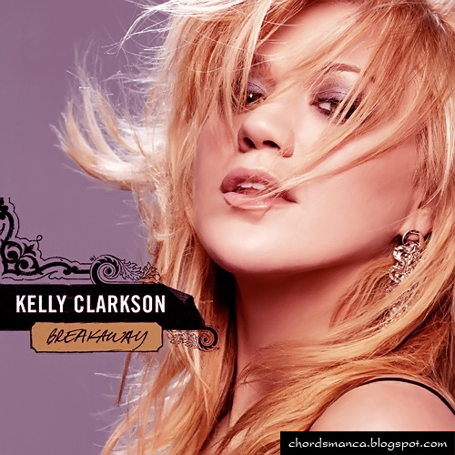 Chord Gitar Kelly Clarkson - Breakaway - Kuncinya Mudah dan Akurat