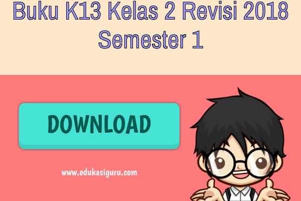Buku K13 Kelas 2 Revisi 2018 Semester 1