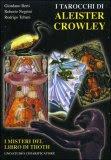 I tarocchi di Aleister Crowley - Il libro - Giordano Berti, Roberto Negrini, Rodrigo Tebani (esoterismo)