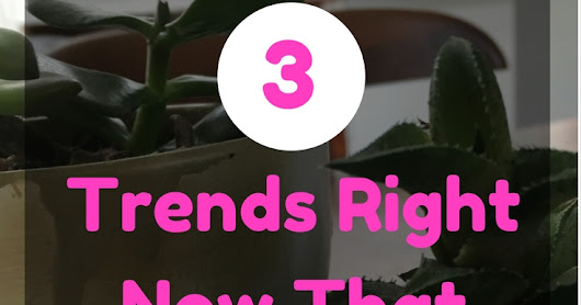 3 Trends Right Now That When You Think About It Are Just Weird
