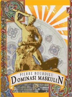 Pierre Bourdieu - Dominasi Maskulin