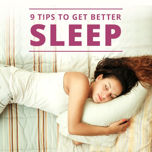9 Tips To Get Better Sleep
