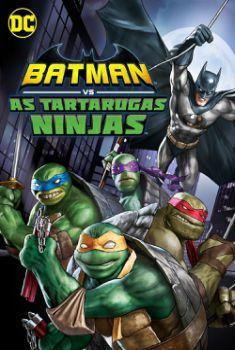 Batman vs Tartarugas Ninja Torrent (2019) WEB-DL 720p | 1080p Dual Áudio / Dublado Download