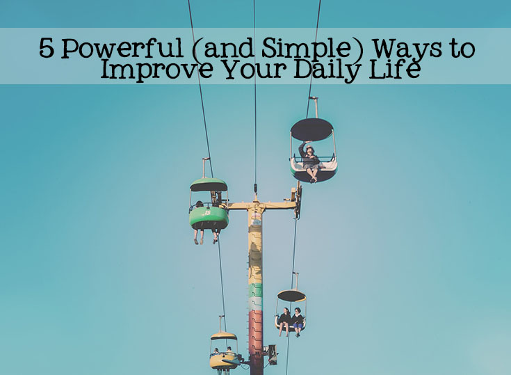 Are you looking for simple ways to improve your daily life? I'm sharing 5 powerful, yet simple, ways to make 2016 a healthier, happier year!