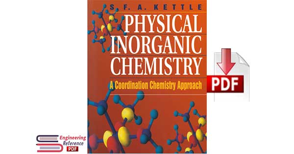 Physical Inorganic Chemistry: A Coordination Chemistry Approach by S. F. A. Kettle