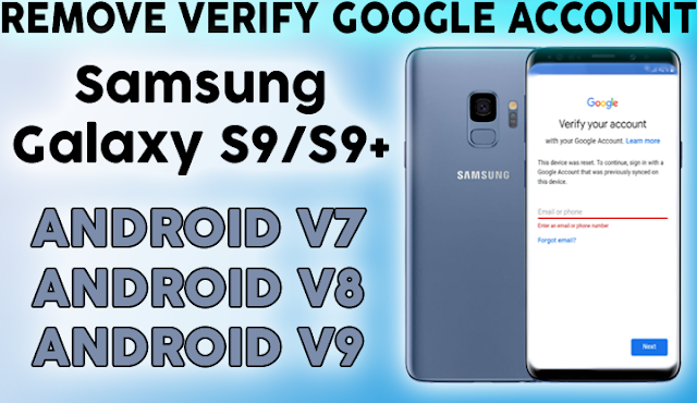 BYPASS FRP LCOK SAMSUNG GALAXY S9 & S9 PLUS REMOVE VERIFY