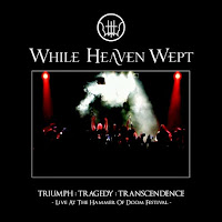 "Ο δίσκος των While Heaven Wept - ""Triumph: Tragedy: Transcendence - Live at the Hammer of Doom Festival"""