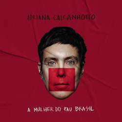 Baixar Música A Mulher do Pau Brasil - Adriana Calcanhotto Mp3
