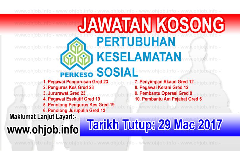 Jawatan Kerja Kosong PERKESO - Pertubuhan Keselamatan Sosial logo www.ohjob.info mac 2017