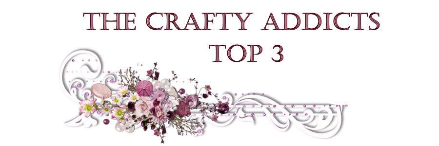 Crafty Addicts Top 3!!!