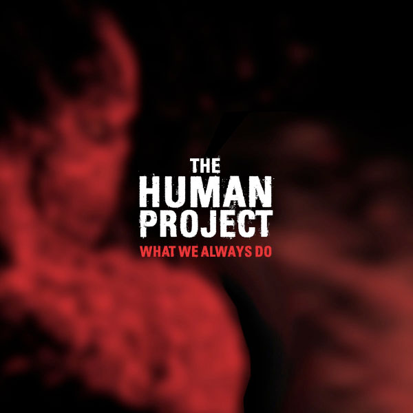 "The Human Project stream new song ""What We Always Do"""