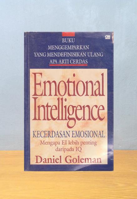 EMOTIONAL INTELLIGENCE: KECERDASAN EMOSIONAL, Daniel Goleman
