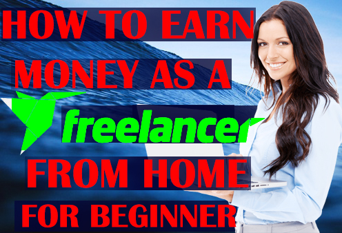 How to earn money as a freelancer from home (Beginner),Make money as a freelancer
