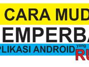 Cara Mudah Memperbaiki Aplikasi Android