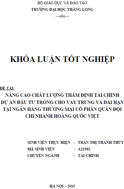 Nâng cao chất lượng thẩm định tài chính dự án đầu tư trong cho vay trung và dài hạn tại ngân hàng thương mại cổ phần quân đội chi nhánh Hoàng Quốc Việt
