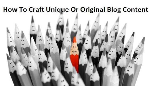 How To Craft Unique Or Original Blog content