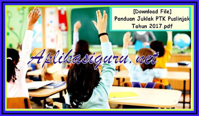 Download Aplikasi Panduan Juklak PTK Puslinjak 2017