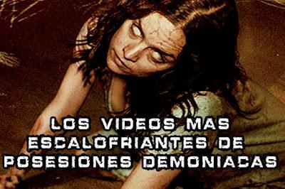 Los Videos mas Escalofriantes de Posesiones Demoniacas