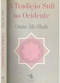 Livro A Tradição Sufi No Ocidente Omar Ali-Shah