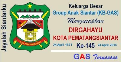 Keluarga Besar Group Anak Siantar (KB-GAS) mengucapkan Dirgahayu Kota Pematangsiantar Ke 145