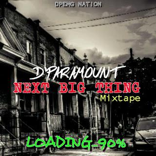 Mixtape Loading: D'Paramount - Next Big Next | @Iamdparamount