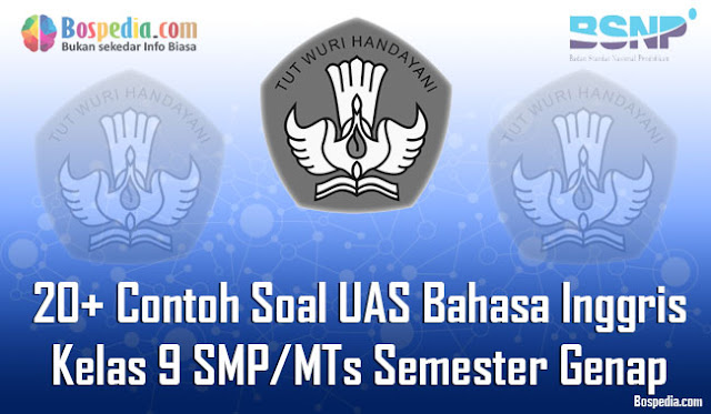 20+ Contoh Soal UAS Bahasa Inggris Kelas 9 SMP/MTs Semester Genap Terbaru